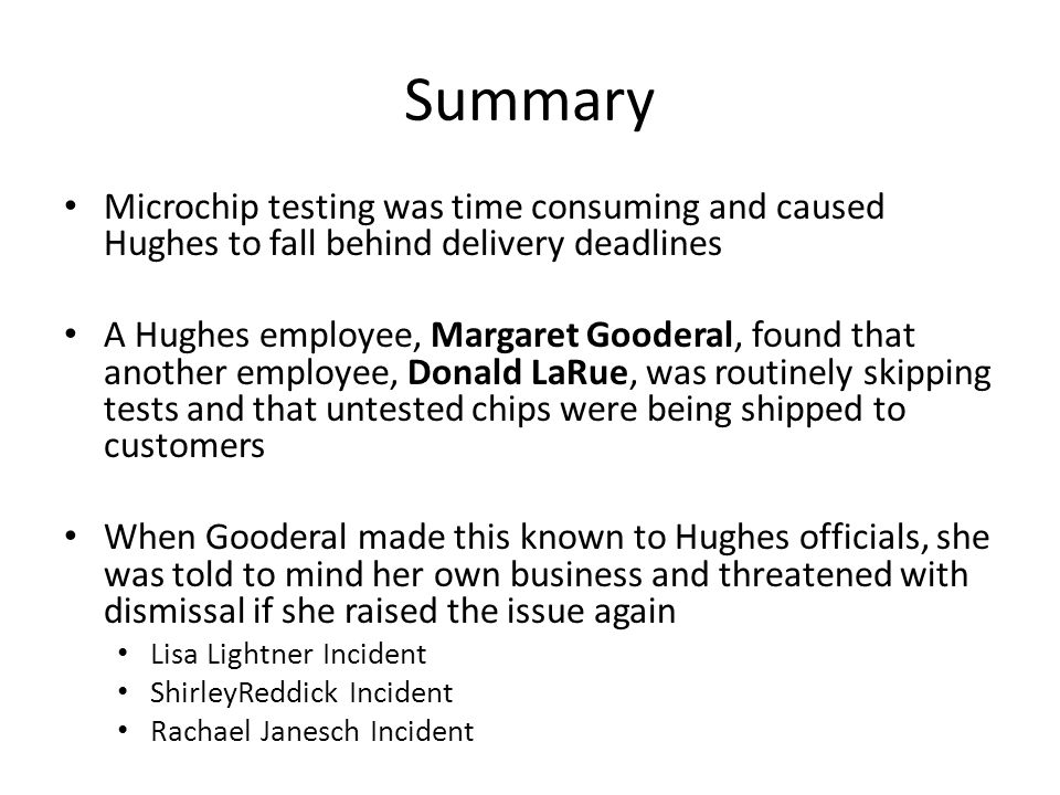 Summary Microchip testing was time consuming and caused Hughes to fall behind delivery deadlines A Hughes employee, Margaret Gooderal, found that anot