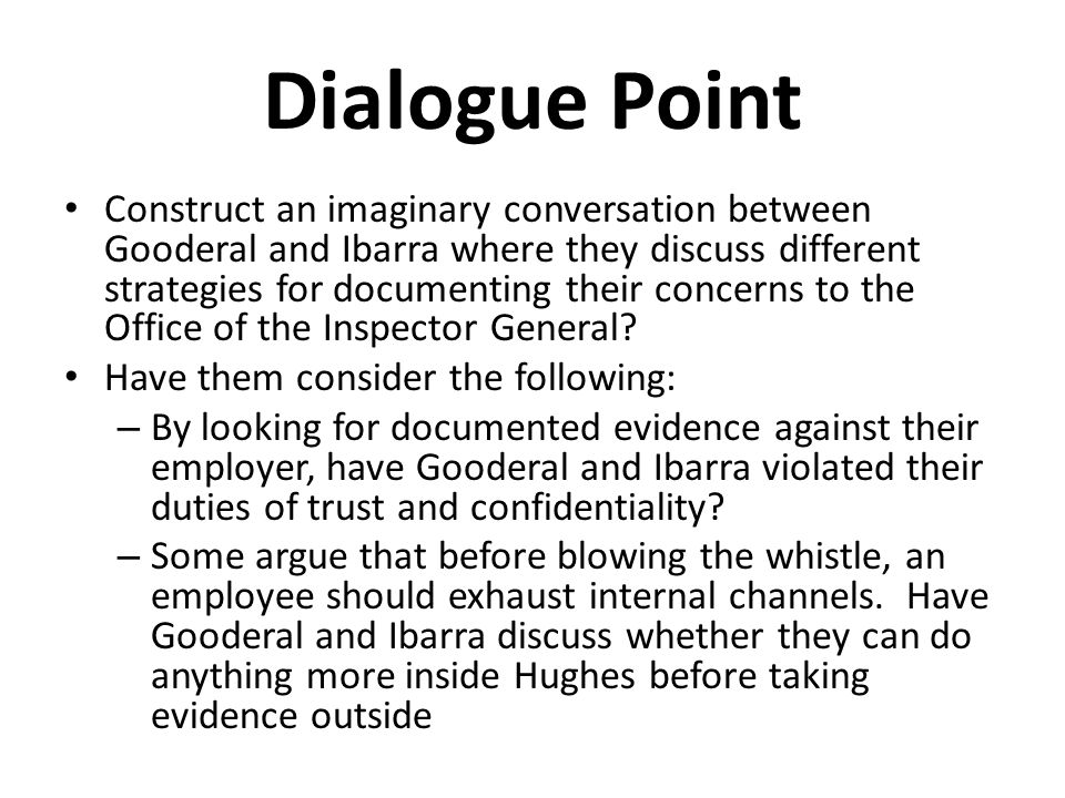 Dialogue Point Construct an imaginary conversation between Gooderal and Ibarra where they discuss different strategies for documenting their concerns