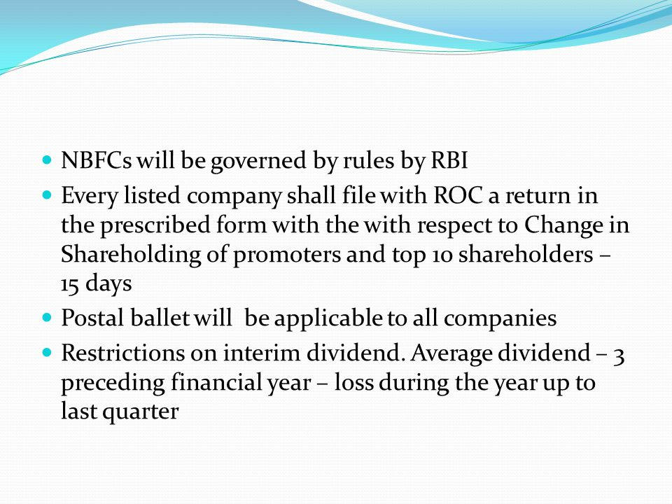 NBFCs will be governed by rules by RBI Every listed company shall file with ROC a return in the prescribed form with the with respect to Change in Sha