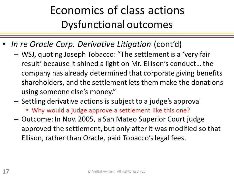 Economics of class actions Dysfunctional outcomes In re Oracle Corp.
