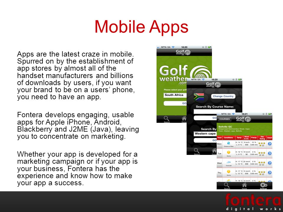 Mobile Apps Apps are the latest craze in mobile.