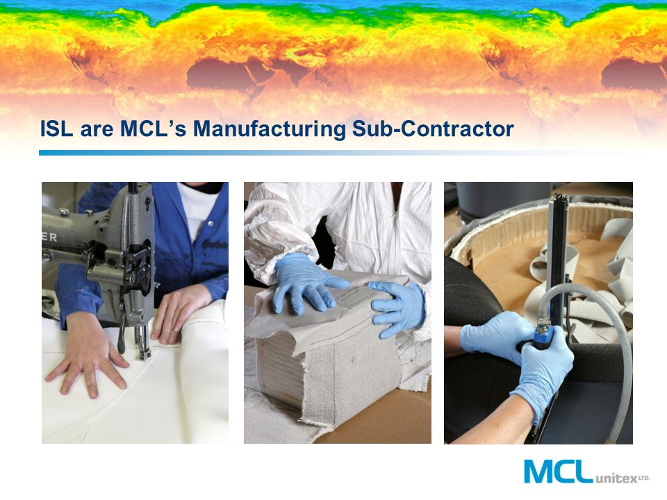 ISL are MCLs Manufacturing Sub-Contractor