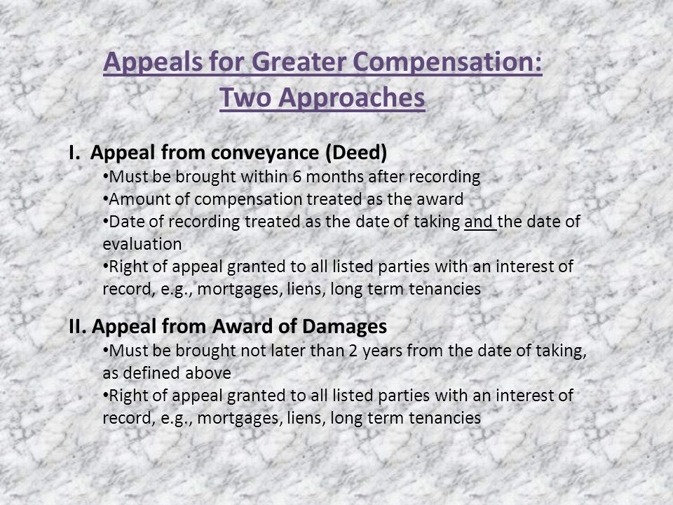 Appeals for Greater Compensation: Two Approaches I.