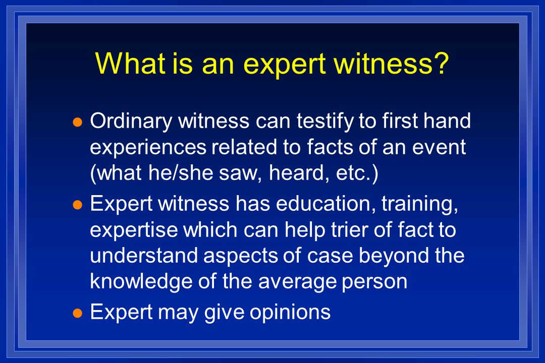 What is an expert witness.