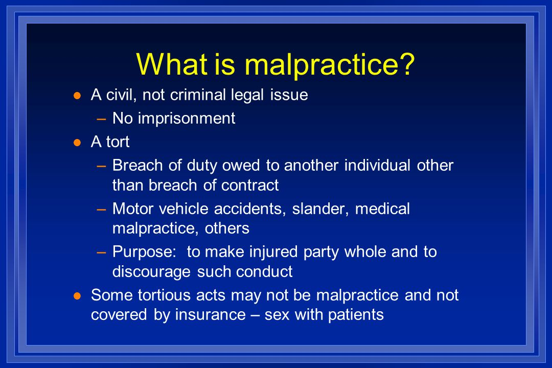 What is malpractice.