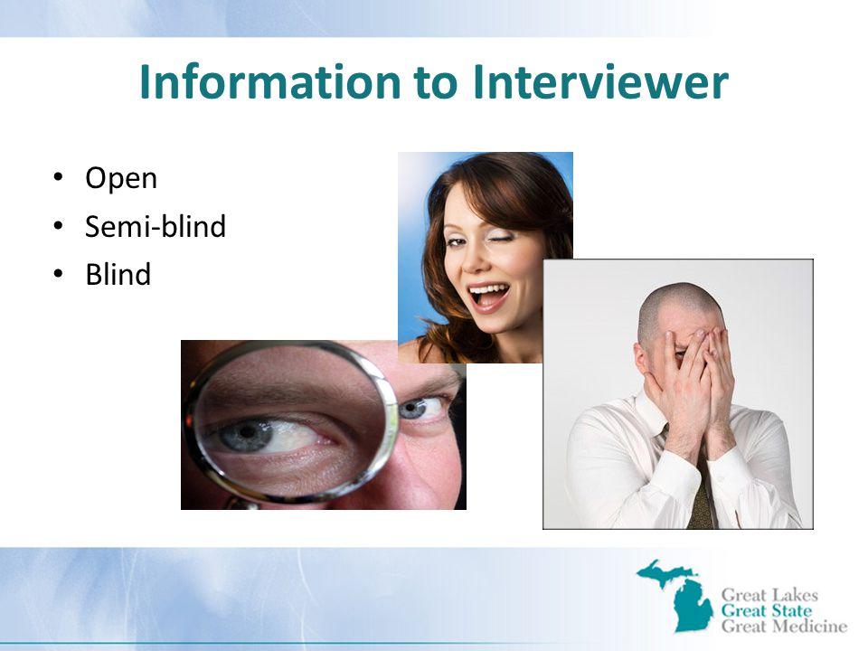 Information to Interviewer Open Semi-blind Blind