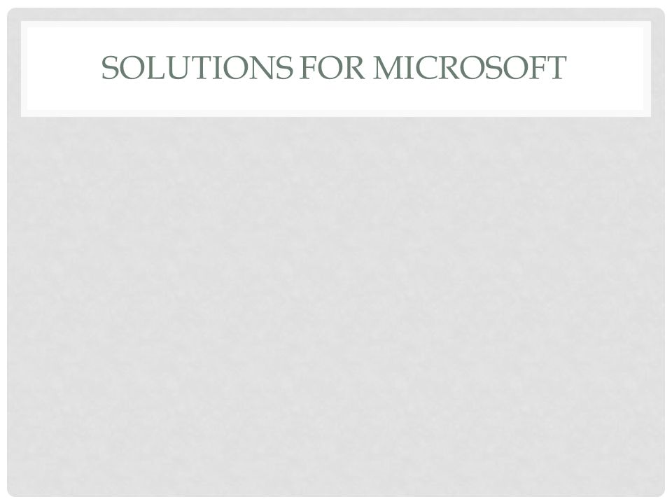 SOLUTIONS FOR MICROSOFT
