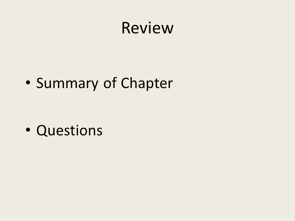 Review Summary of Chapter Questions