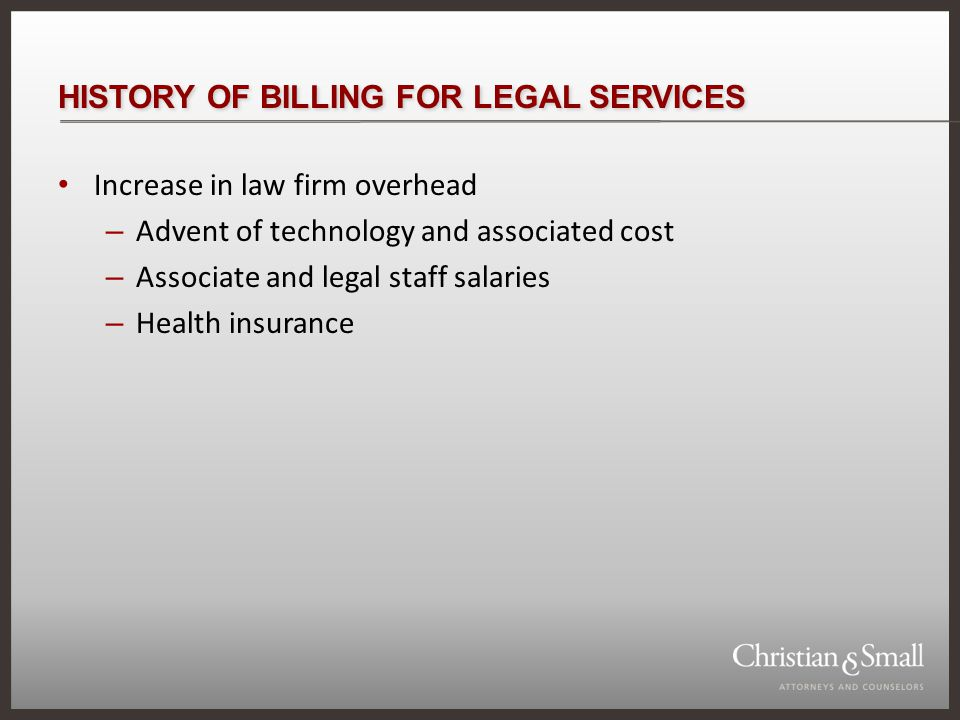 PROBLEM SOLVERS: CONTROLLING LITIGATION COSTS LEGAL FEES ARE A PRODUCT OF TIME AND RATES