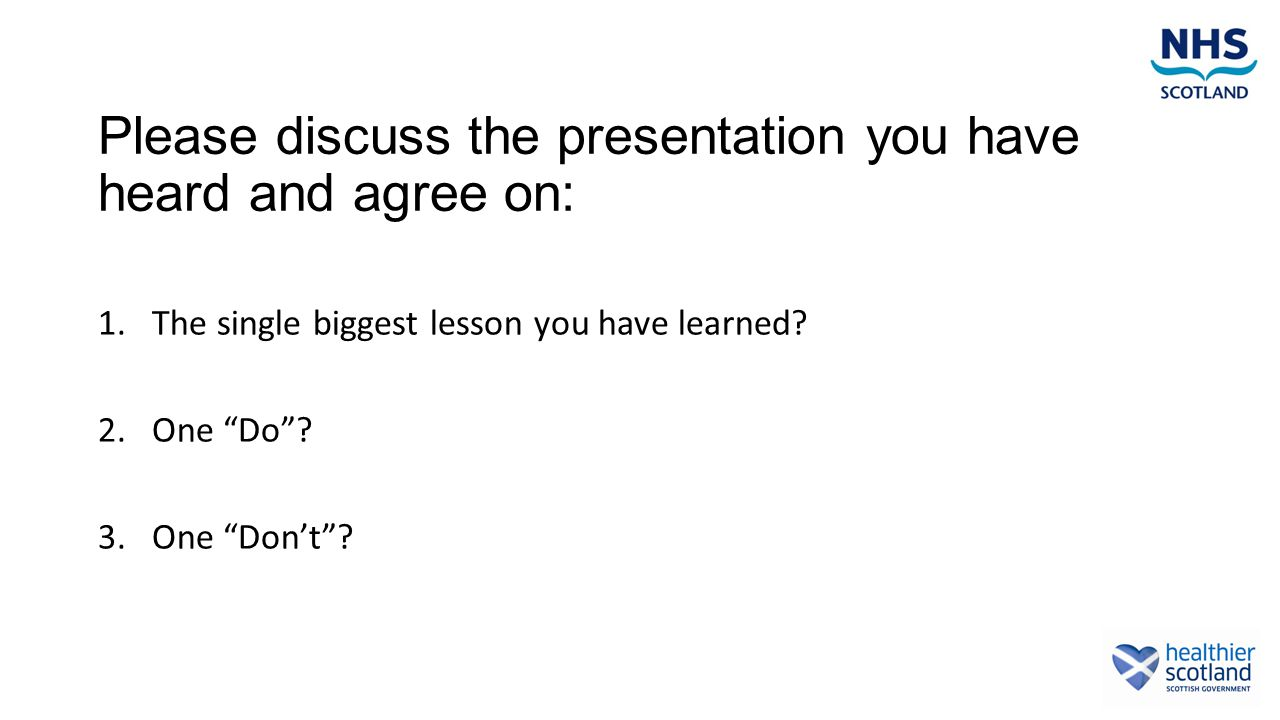 Please discuss the presentation you have heard and agree on: 1.The single biggest lesson you have learned.