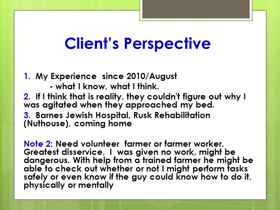 Clients Perspective NOTE 3.Learn shortcomings well ahead of advance.