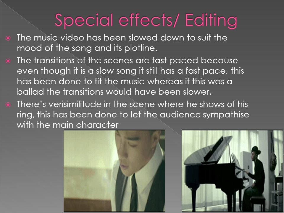 The music video has been slowed down to suit the mood of the song and its plotline.