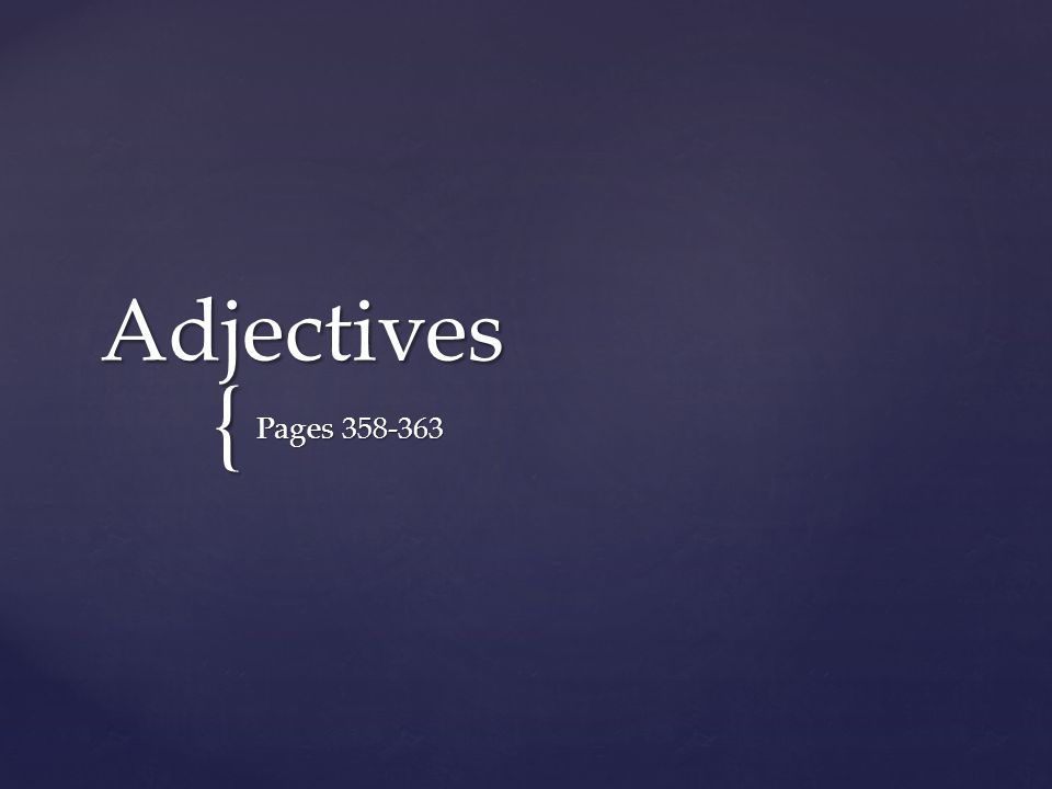 { Adjectives Pages 358-363