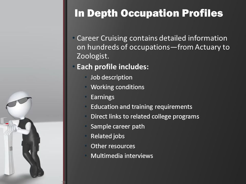 In Depth Occupation Profiles 19 Career Cruising contains detailed information on hundreds of occupationsfrom Actuary to Zoologist.