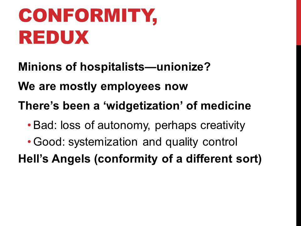CONFORMITY, REDUX Minions of hospitalistsunionize.