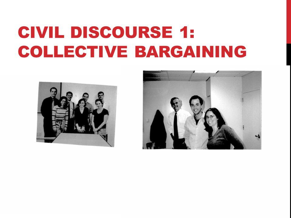 CIVIL DISCOURSE 1: COLLECTIVE BARGAINING