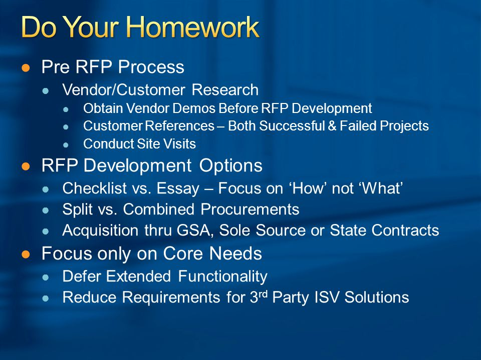 Pre RFP Process Vendor/Customer Research Obtain Vendor Demos Before RFP Development Customer References – Both Successful & Failed Projects Conduct Site Visits RFP Development Options Checklist vs.