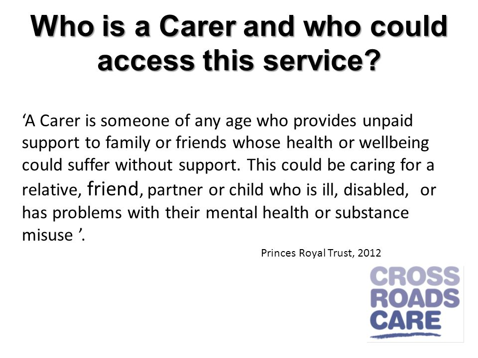 Who is a Carer and who could access this service.