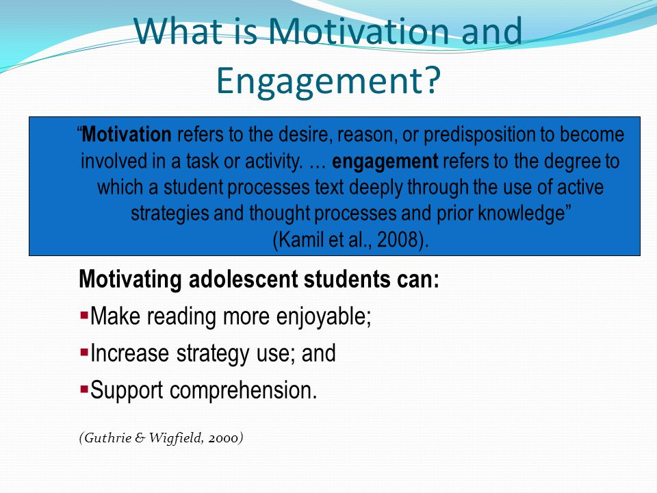 What is Motivation and Engagement? Motivation refers to the desire, reason, or predisposition to become involved in a task or activity. … engagement r