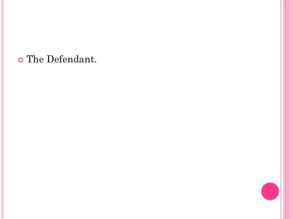 The Defendant.