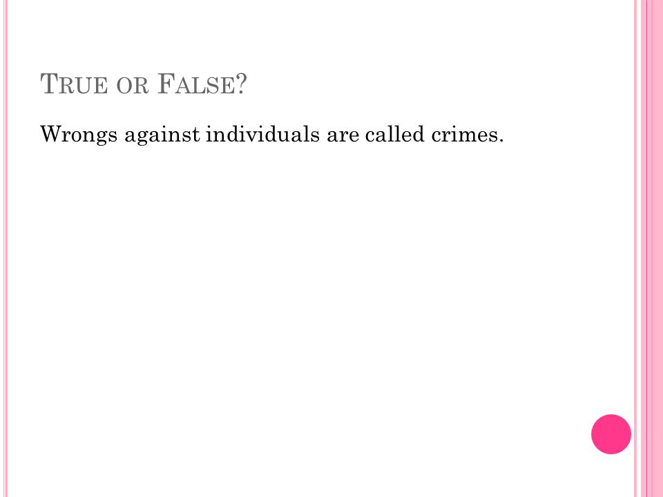 Answer: A Intentional torts (batter, e.g.) are generally crimes too!