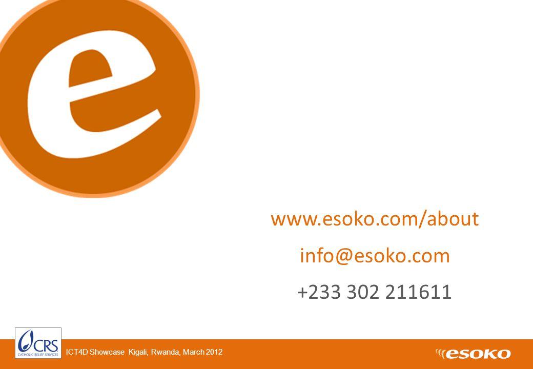 www.esoko.com/about info@esoko.com +233 302 211611 ICT4D Showcase Kigali, Rwanda, March 2012