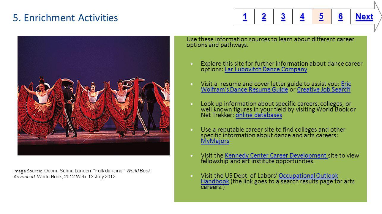 5.Enrichment Activities 1111 2222 3333 6666 5555 4444 Next Image Source: Odom, Selma Landen.