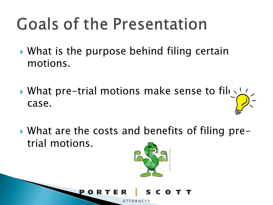 What is the purpose behind filing certain motions.