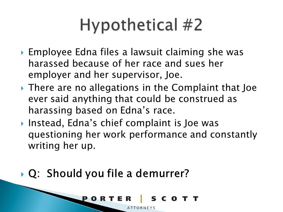 Employee Edna files a lawsuit claiming she was harassed because of her race and sues her employer and her supervisor, Joe.