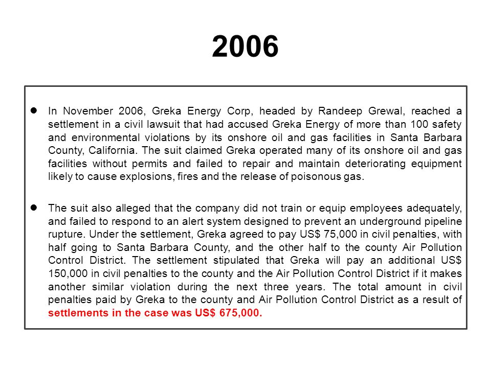 2007 In June 2007, the Santa Maria Refining Company, a subsidiary of Greka Energy Corporation, pleaded guilty to criminal charges of violating the Safe Drinking Water Act in Santa Maria, California.