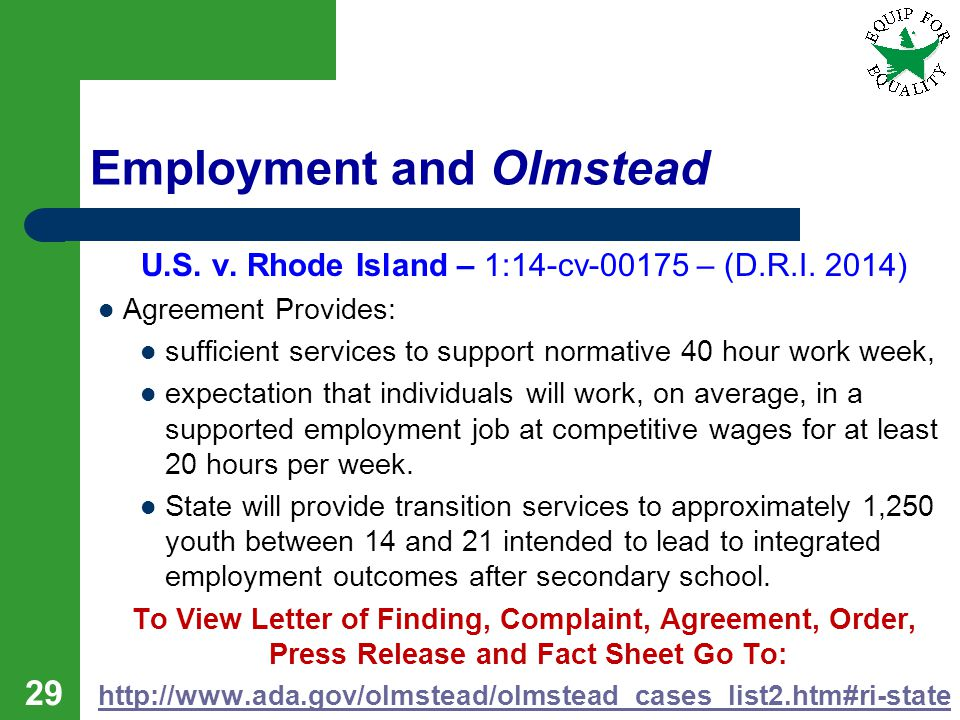 Employment and Olmstead U.S. v. Rhode Island – 1:14-cv-00175 – (D.R.I. 2014) Agreement Provides: sufficient services to support normative 40 hour work