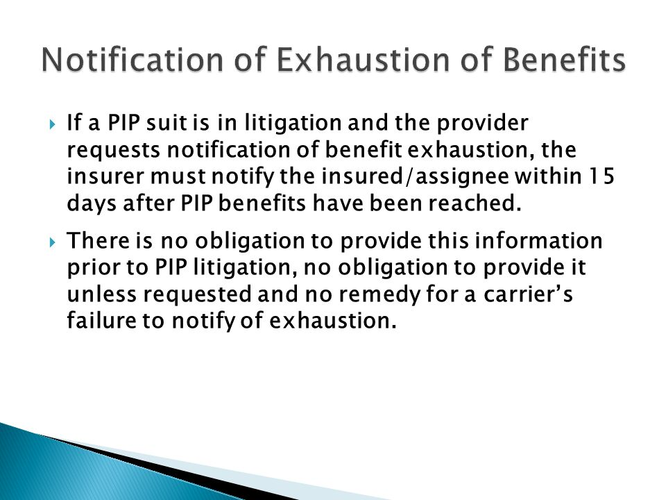 If a PIP suit is in litigation and the provider requests notification of benefit exhaustion, the insurer must notify the insured/assignee within 15 days after PIP benefits have been reached.