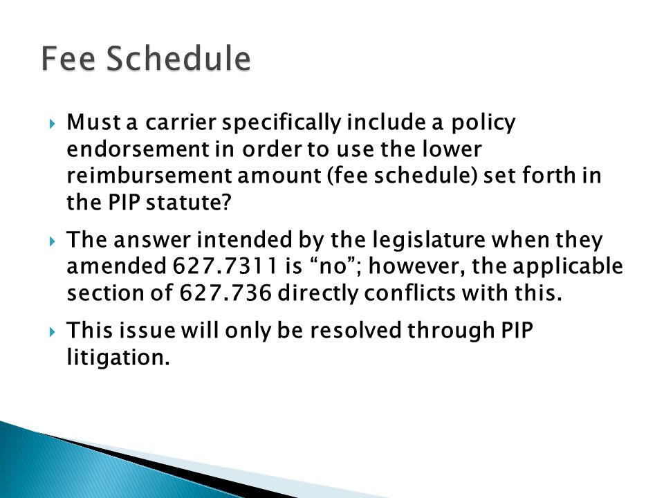 Must a carrier specifically include a policy endorsement in order to use the lower reimbursement amount (fee schedule) set forth in the PIP statute.