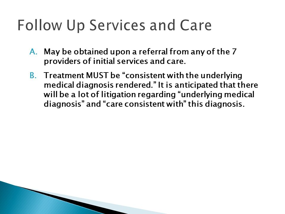 A.May be obtained upon a referral from any of the 7 providers of initial services and care.