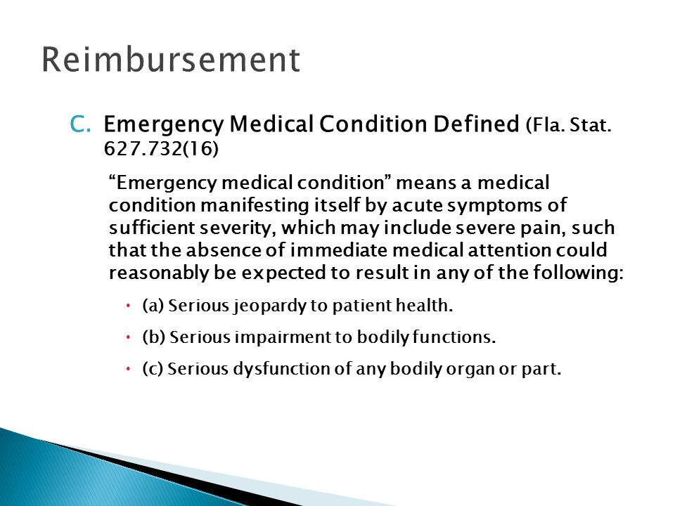 C.Emergency Medical Condition Defined (Fla. Stat.