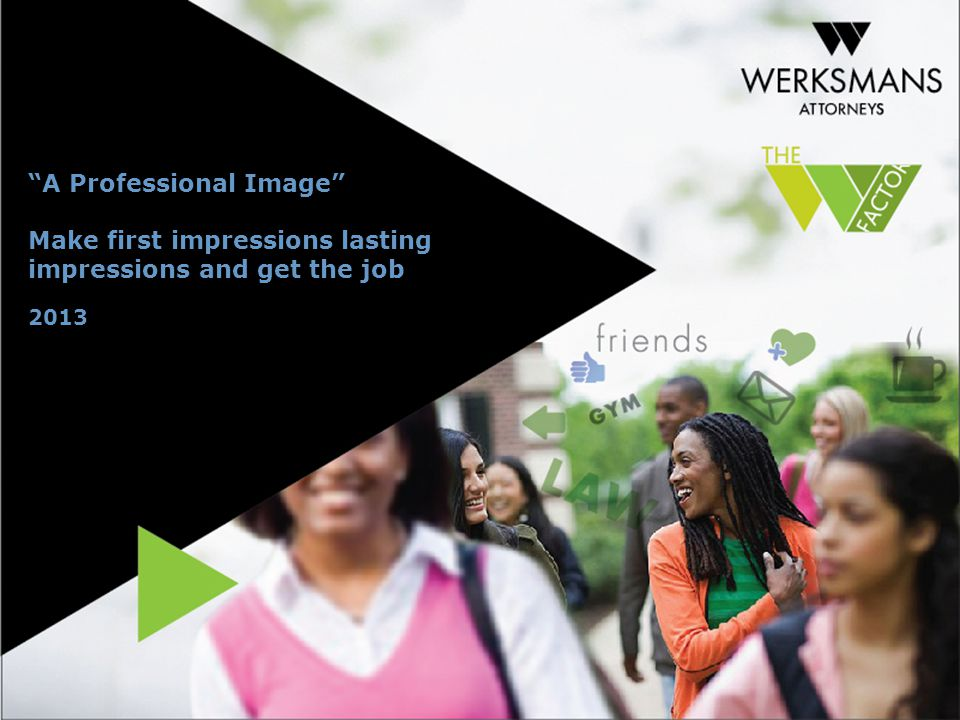 A Professional Image Make first impressions lasting impressions and get the job 2013