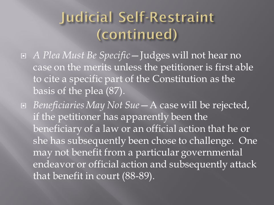 A Plea Must Be Specific Judges will not hear no case on the merits unless the petitioner is first able to cite a specific part of the Constitution as the basis of the plea (87).