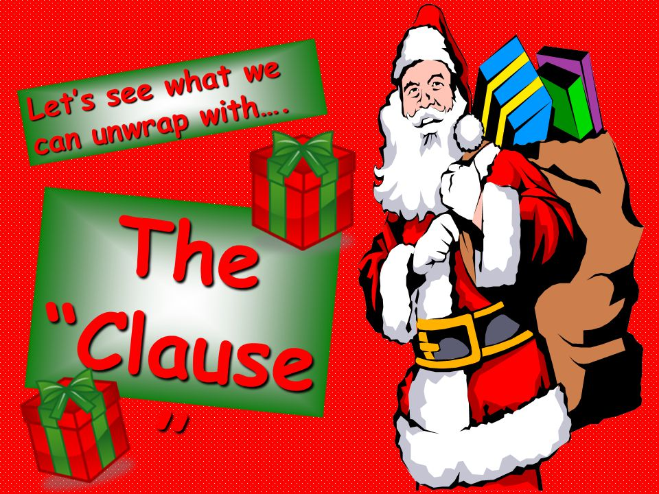 As you know, a clause is….