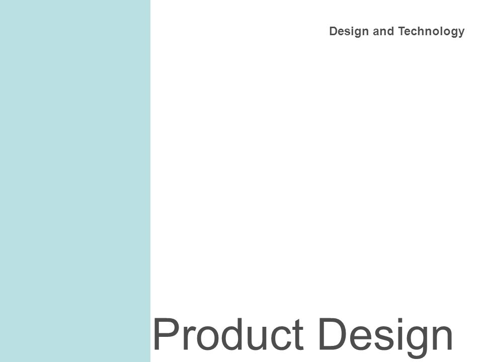 Design and Technology Product Design