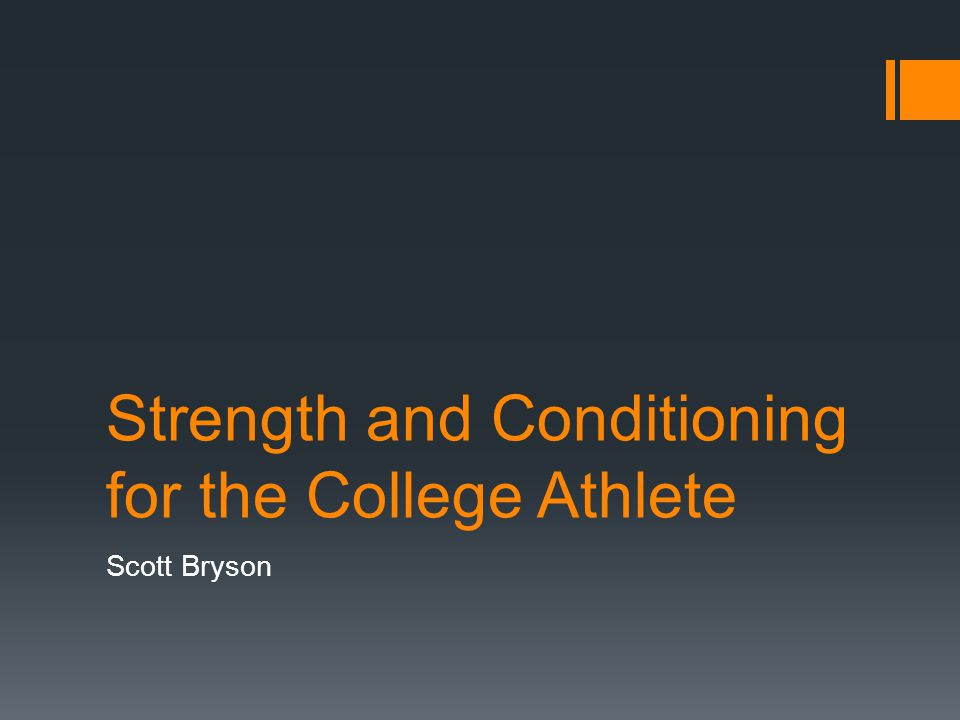 Strength and Conditioning for the College Athlete Scott Bryson