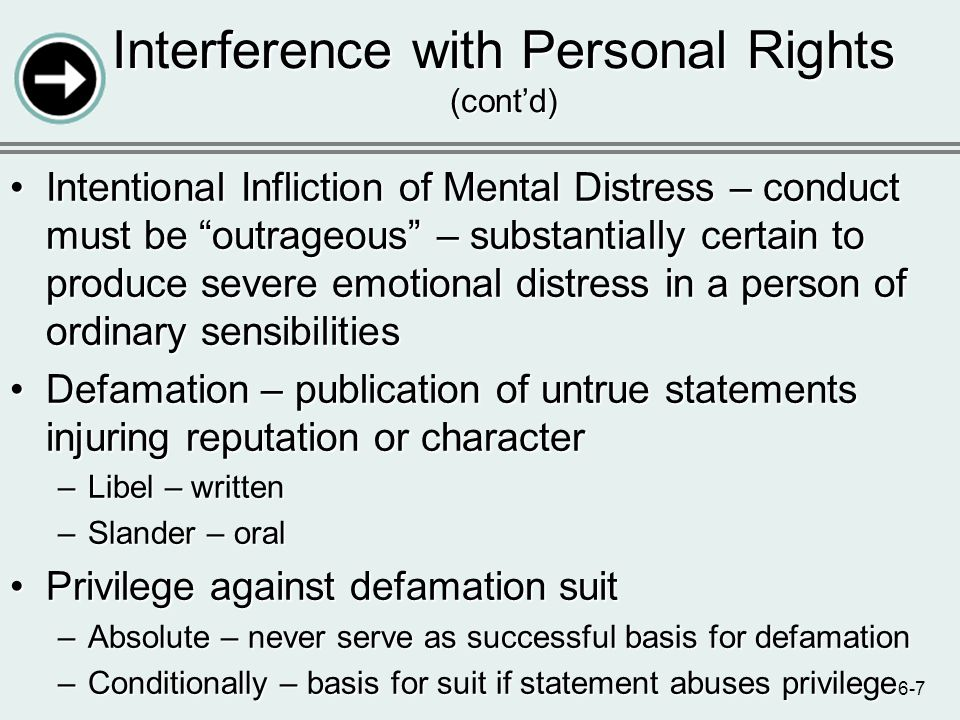 6-7 Intentional Infliction of Mental Distress – conduct must be outrageous – substantially certain to produce severe emotional distress in a person of