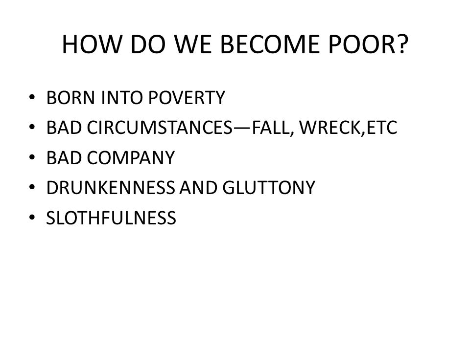 HOW DO WE BECOME POOR.
