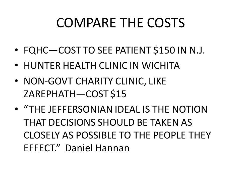 COMPARE THE COSTS FQHCCOST TO SEE PATIENT $150 IN N.J.