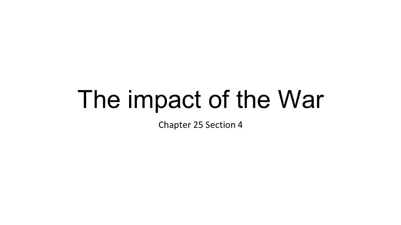The impact of the War Chapter 25 Section 4