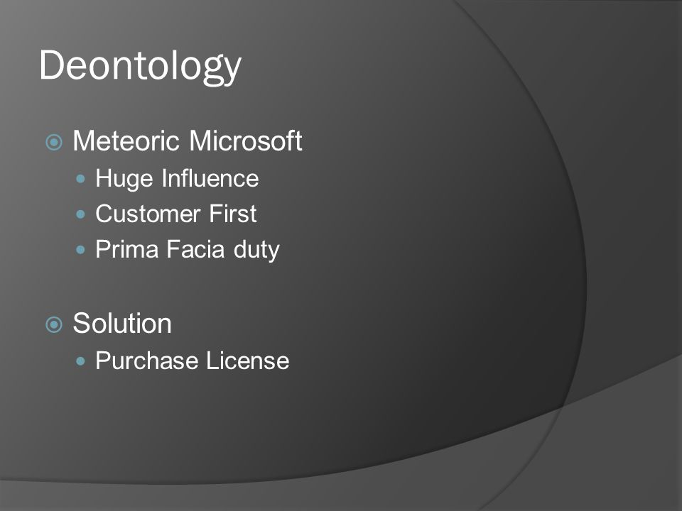 Deontology Meteoric Microsoft Huge Influence Customer First Prima Facia duty Solution Purchase License