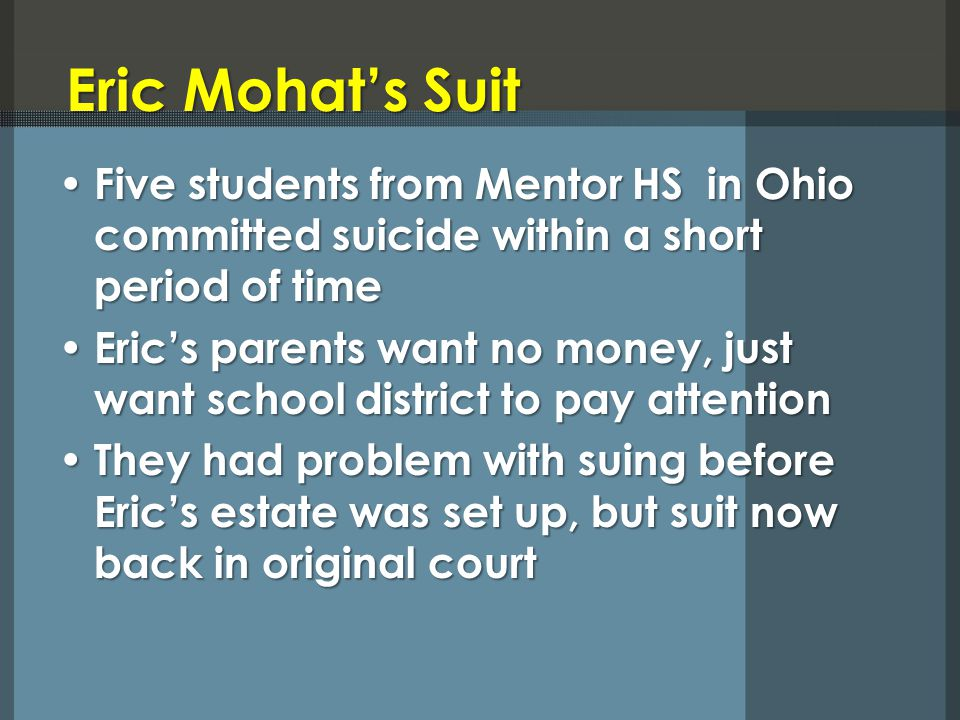 Eric Mohats Suit Five students from Mentor HS in Ohio committed suicide within a short period of time Five students from Mentor HS in Ohio committed s