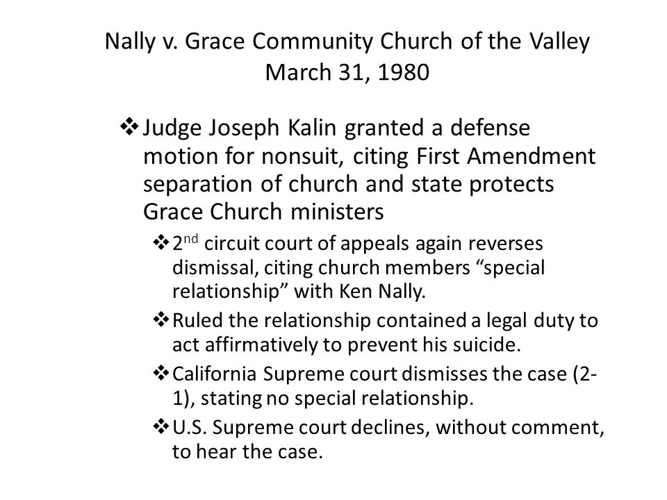 Nally v. Grace Community Church of the Valley March 31, 1980 Judge Thomas Murphy grants defense motion for summary judgment, dismissing suit on ground