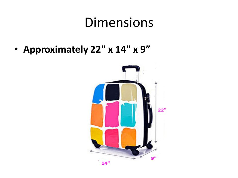 Dimensions Approximately 22