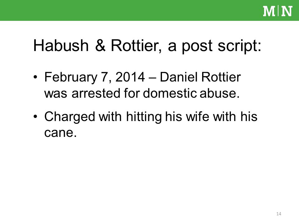 February 7, 2014 – Daniel Rottier was arrested for domestic abuse.