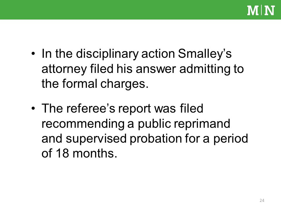 In the disciplinary action Smalleys attorney filed his answer admitting to the formal charges.